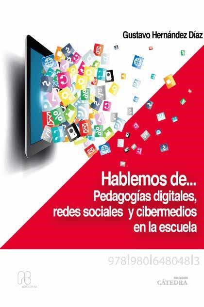 Hablemos de pedagogías digitales, redes sociales y cibermedios en la escuela
