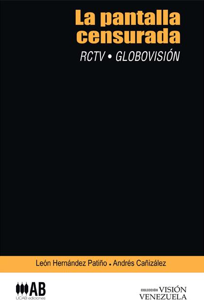 I. LA PANTALLA CENSURADA RCTV GLOBOVISION